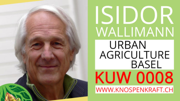 Urban Agriculture Basel mit Präsident Prof. Isidor Wallimann KUW 0008